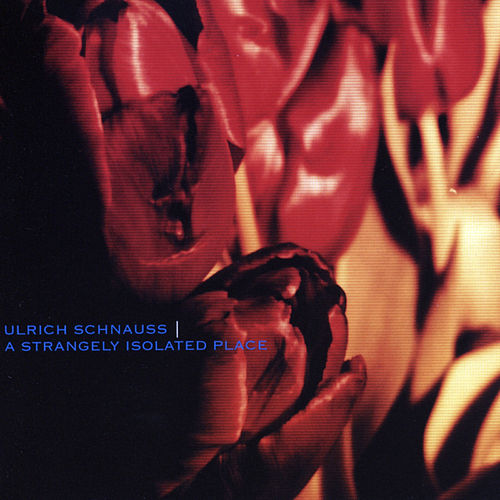 Play & Download A Strangely Isolated Place by Ulrich Schnauss | Napster