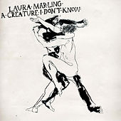 Play & Download A Creature I Don't Know by Laura Marling | Napster