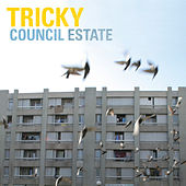 Play & Download Council Estate by Tricky | Napster