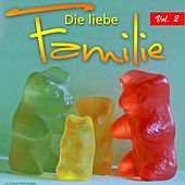 Die liebe Familie, Vol. 2 by Various Artists