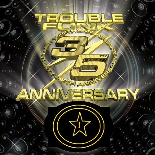 Trouble Funk 35th Anniversary Live Set 1 by Trouble Funk