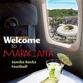 Welcome To MARACANÃ - Samba Rocks Football de Various Artists