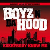 Play & Download Everybody Know Me by Boyz N Da Hood | Napster