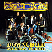 Good Times Guaranteed by Downchild Blues Band