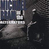 Play & Download Michael Bram And The Alternators by Michael Bram | Napster
