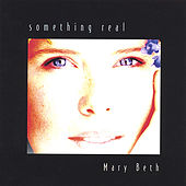 Something Real by Mary Beth Maziarz