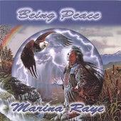 Being Peace by Marina Raye