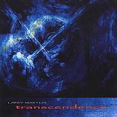 Play & Download Transcendence by Larry Martus | Napster