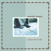 Play & Download Walk What I Talk by Mandy Mann | Napster
