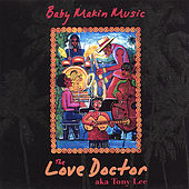 Baby Makin Music by The Love Doctor
