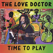 Time To Play by The Love Doctor