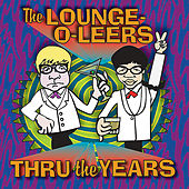 Thru the Years by The Lounge-O-Leers
