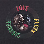 Play & Download Love Roots & Culture by Various Artists | Napster