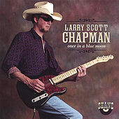 Play & Download Once In A Blue Moon by Larry Scott Chapman   Napster