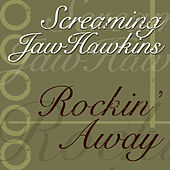 Play & Download Rockin' Away by Screaming Jay Hawkins | Napster