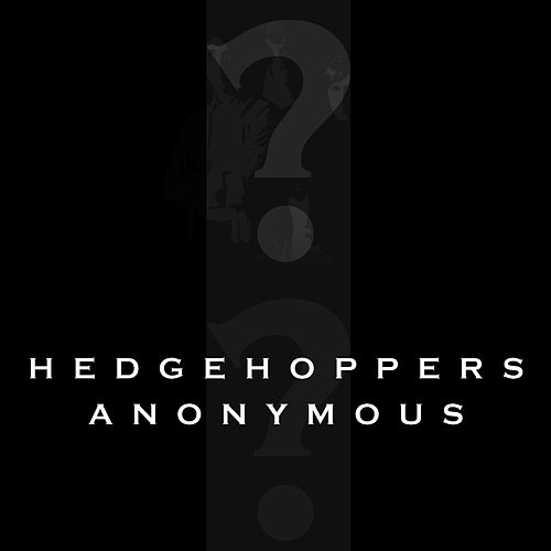 Hedgehoppers Anonymous by Hedgehoppers Anonymous