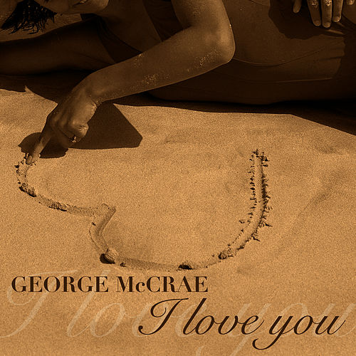 Play & Download I Love You by George McCrae | Napster