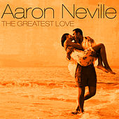 The Greatest Love by Aaron Neville