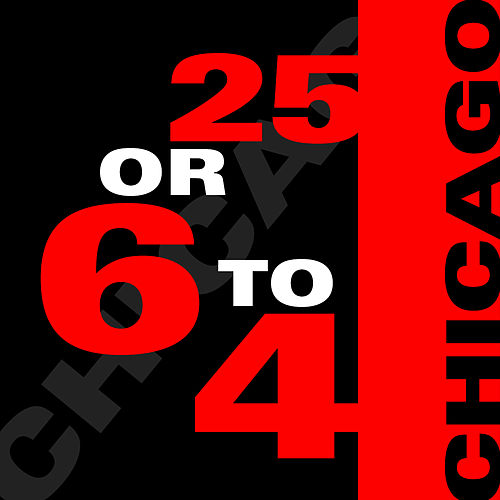 Play & Download 25 Or 6 To 4 by Chicago | Napster