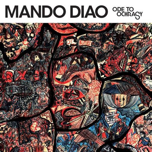 Play & Download Ode To Ochrasy by Mando Diao | Napster