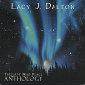 Play & Download The Last Wild Place Anthology by Lacy J. Dalton | Napster