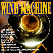 Play & Download Wind Machine by Captain JR Perkins The Band Of Her Majesty's Royal Marines | Napster