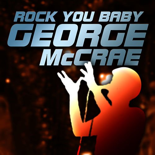 Rock You Baby by George McCrae