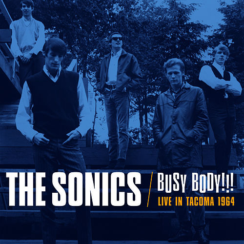 Play & Download Busy Body!!! Live In Tacoma 1964 by The Sonics | Napster