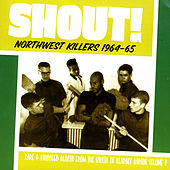 Shout! - Northwest Killers Vol. 2 by Various Artists