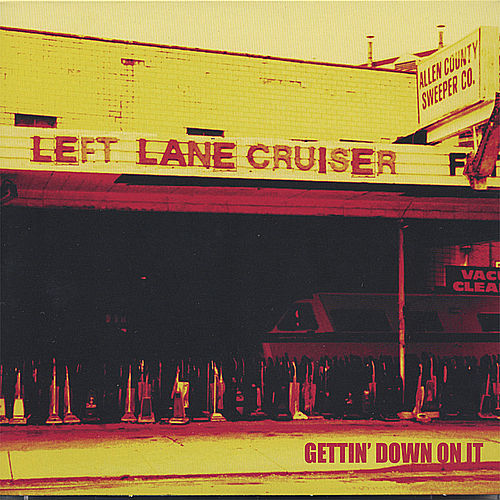 Play & Download Gettin' Down On It by Left Lane Cruiser | Napster