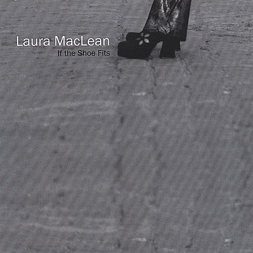Play & Download If The Shoe Fits Wear It Out by Laura MacLean | Napster