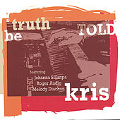 Play & Download Truth be told by Kris | Napster