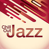 Play & Download Chill Out Jazz by Various Artists | Napster