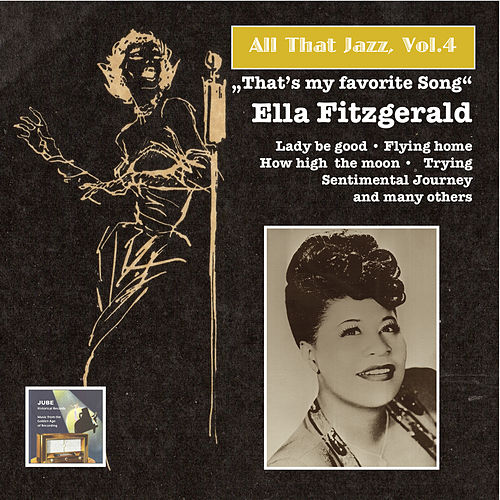 Play & Download All that Jazz, Vol.4 – Ella Fitzgerald: 'That's My Favorite Song' by Ella Fitzgerald | Napster