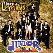 Play & Download Y Llegaron las Leyendas by Junior Klan | Napster