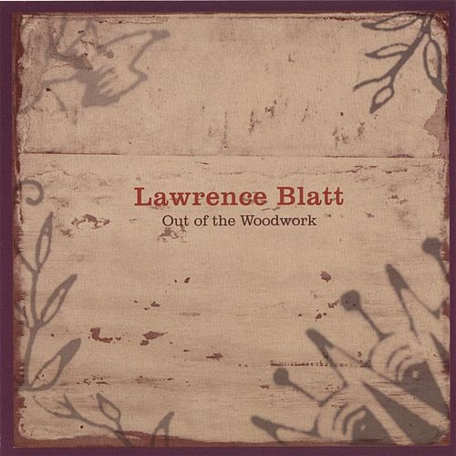 Play & Download Out of the Woodwork (New Edition) by Lawrence Blatt | Napster