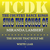 Play & Download The Country Dance Kings Sing the Songs of Miranda Lambert by Country Dance Kings   Napster