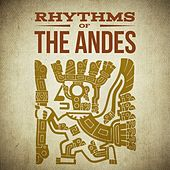 Rhythms of The Andes by Various Artists