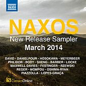 Play & Download Naxos March 2014 New Release Sampler by Various Artists | Napster
