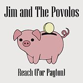 Play & Download Reach (For Payton) by Jim and The Povolos | Napster