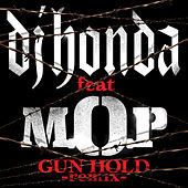 Play & Download Gun Hold (Trouble Remix) [feat. M.O.P] by DJ Honda | Napster