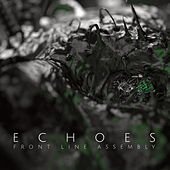 Play & Download Echoes (Deluxe) by Front Line Assembly | Napster