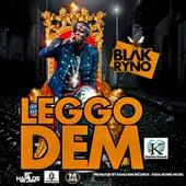 Leggo Dem - Single by Blak Ryno