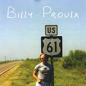 Play & Download U.S. 61 by Billy Proulx | Napster