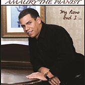Play & Download My Piano and I... by Amaury The Pianist | Napster