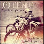 Play & Download Lord, Lift Me Up by Keaton Simons | Napster