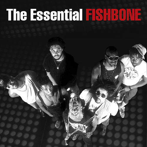 Play & Download The Essential by Fishbone | Napster