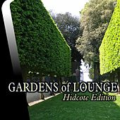 Play & Download Gardens of Lounge Hidcote Edition - EP by Various Artists | Napster