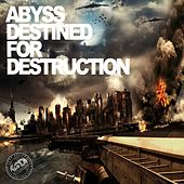 Play & Download Destined For Destruction - Single by Abyss | Napster