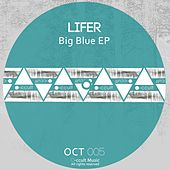 Big Blue - Single by Lifer